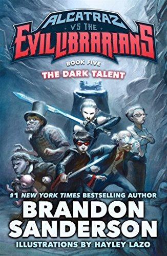 The Dark Talent: Alcatraz vs. the Evil Librarians (Alcatraz Versus the Evil Librarians) (Brandon Sanderson Alcatraz Versus The Evil Librarians)