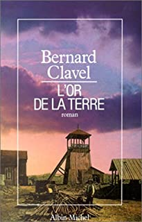 Le royaume du Nord [2] : L'or de la terre, Clavel, Bernard