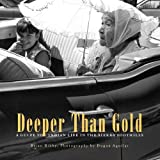 Deeper Than Gold: A Guide to Indian Life in the Sierra Foothills