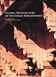 Islamic Architecture of the Indian Subcontinent, Bianca Maria Alfiri, 3823854437