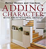Adding Character with Architectural Details (Better Homes and Gardens)