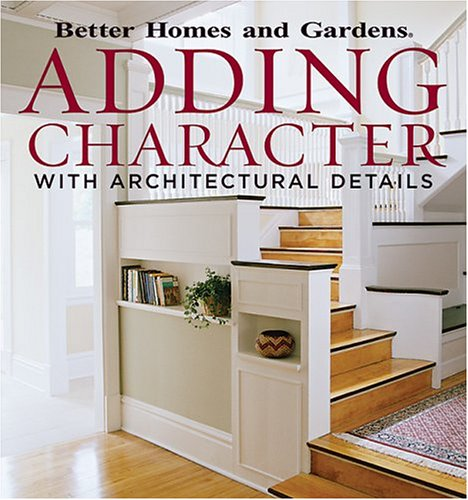 Adding character with architectural details better homes and import it all - Better homes and garden interior designer work ...