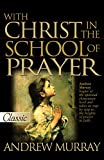With Christ In The School Of Prayer (Updated) (Pure Gold Classics)