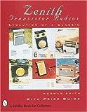 Zenith*r Transistor Radios: Evolution of a Classic (Paradigm Visual Series)