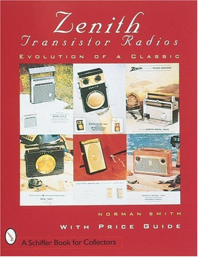 Zenith*r Transistor Radios: Evolution of a Classic (Paradigm Visual Series)