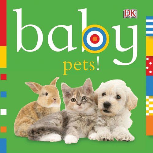 Baby: Pets! (Baby Chunky Board Books) (Baby Dk Pattern)