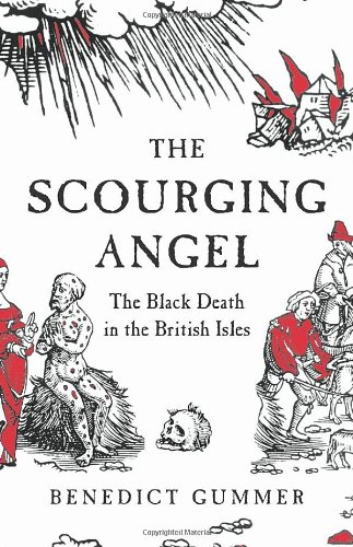 Read Online Scourging Angel: The Black Death in the British Isles PDF