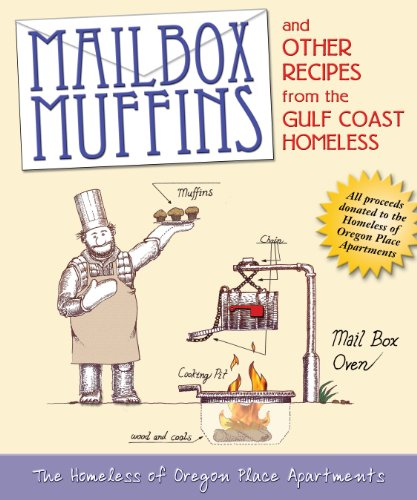 MAILBOX MUFFINS: Other Recipes from the Gulf Coast Homeless (Homeless of Oregon Place Apart) by Oregon Place
