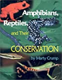 Amphibians Reptiles and Their Conservation, Marty Crump, 0208025111