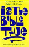Is the Bible True?, David R. Ord and Robert B. Coote, 088344948X