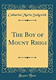 The Boy of Mount Rhigi (Classic Reprint)