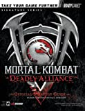 Mortal Kombat(R): Deadly Alliance(TM) Official Strategy Guide (Signature Series)