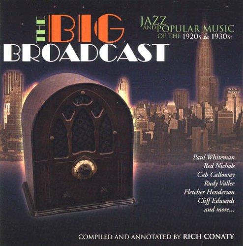 The Big Broadcast, Volume 1: Jazz and Popular Music of the 1920s and 1930s (The Big Broadcast)