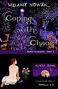 Coping with Chaos: (Born to Blood - Part 3) (ALMOST HUMAN - The Second Series) by [Nowak, Melanie]