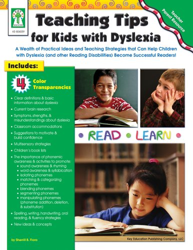 Teaching Tips for Kids with Dyslexia: A Wealth of Practical Ideas and Teaching Strategies that Can Help Children with Dyslexia (and other Reading Disabilities) Become Successful Readers!