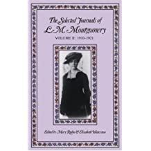 The Selected Journals of L.M. Montgomery, Volume II: 1910-1921
