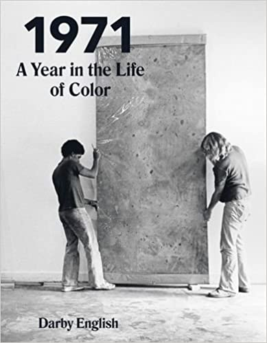 1971: A Year in the Life of Color: Darby English: 9780226131054 ...