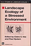 Landscape Ecology of a Stressed Environment, , 0412448203