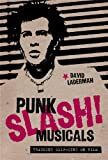 Punk Slash! Musicals, David Laderman, 0292728859
