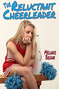The Reluctant Cheerleader (Reluctant Series Book 2) by [Brown, Melanie]