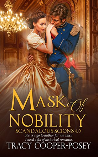 Mask Of Nobility (Scandalous Scions Book 4) by [Cooper-Posey, Tracy]