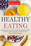 Healthy Eating: Clean Eating Books, 3 Manuscripts Bundle, Clean Eating Made Simple, Eating Clean and Clean Eating Recipes. Healthy Recipes For Your Diet Cookbooks. 100 Recipes