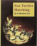 Sea Turtles Hatching, Katherine Orr, 0893170488
