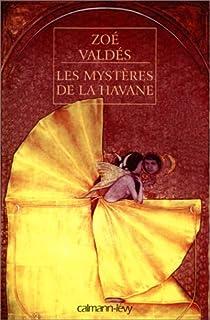 Les mystères de la Havane, Valdés, Zoé