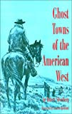 Ghost Towns of the American West 9780821410820