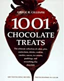img - for 1001 Chocolate Treats: The Ultimate Collection of Cakes, Pies, Confections, Drinks, Cookies, Candies, Sauces, Ice Creams, Puddings, and Everything Else Chocolate book / textbook / text book