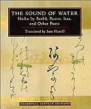 The Sound of Water: Haiku - By Basho, Issa and Other Poets (Shambhala Centaur Editions)