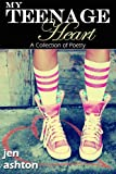 My Teenage Heart (A Collection of Poetry)