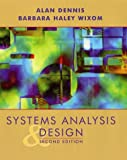 Systems Analysis and Design, Dennis, Alan and Wixom, Barbara Haley, 0471073229