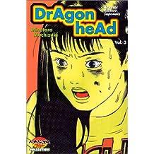 Dragon Head T.3