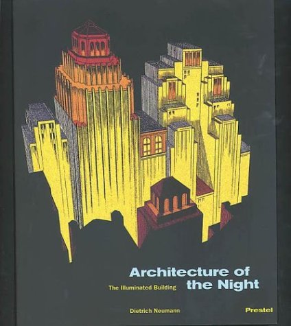 Architecture Of The Night  The Illuminated Building  Architecture S.
