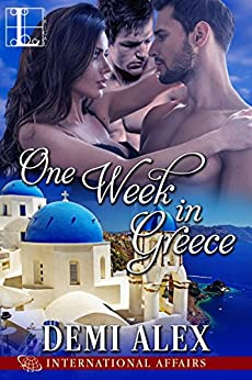 One Week in Greece (International Affairs) by [Alex, Demi]