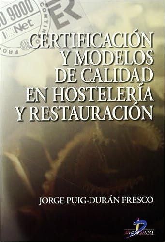 Descargar google books gratis ubuntu Certificación y modelos de calidad en hostelería y restauración en español PDF DJVU FB2