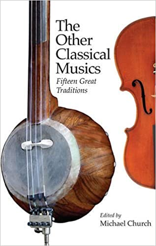The Other Classical Musics: Fifteen Great Traditions: Michael Church