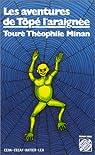 Les aventures de Tôpé-l'Araignée par Minan
