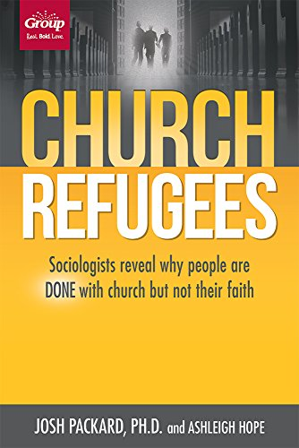 Church Refugees: Sociologists reveal why people are DONE with church but not their faith (Preparing The Congregation For A New Pastor)