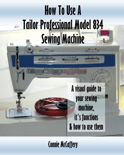 How To Use A Tailor Professional Model 834 Sewing ()