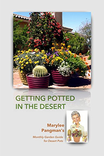 Cheap  Getting Potted in the Desert: Marylee Pangman's Monthly Garden Guide for Desert..