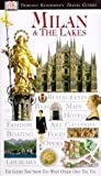 Milan and the Lakes, Eyewitness Books Staff and DK Travel Writers Staff, 0789451719