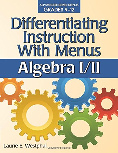 Differentiating Instruction with Menus: Algebra I/II