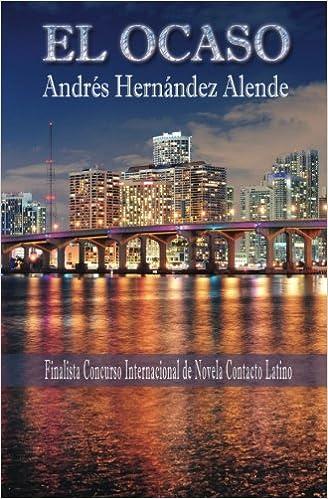 El Ocaso (Spanish Edition): Andrés Hernández Alende ...