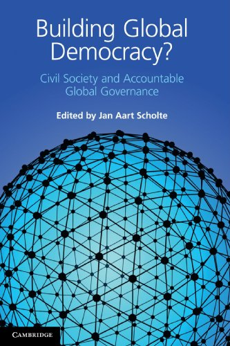 Building Global Democracy?: Civil Society and Accountable...