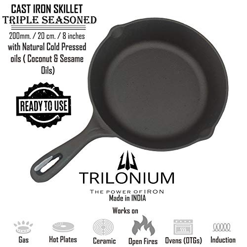 Trilonium Triple Seasoned Cast Iron Skillet/Fry Pan 8 inches / 20 cms (Introductory Price) (Ready to...
