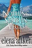 Nothing Stays In Vegas (Vegas Series Book 1)