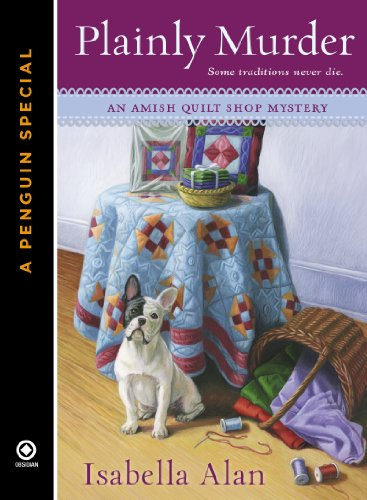 Plainly Murder: A Penguin Special from Obsidian (Amish Quilt Shop (Isabella Quilt)