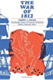 The War of 1812 (The Chicago History of American Civilization)